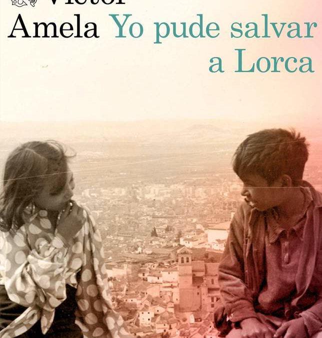 Agosto 2019: Yo pude salvar a Lorca